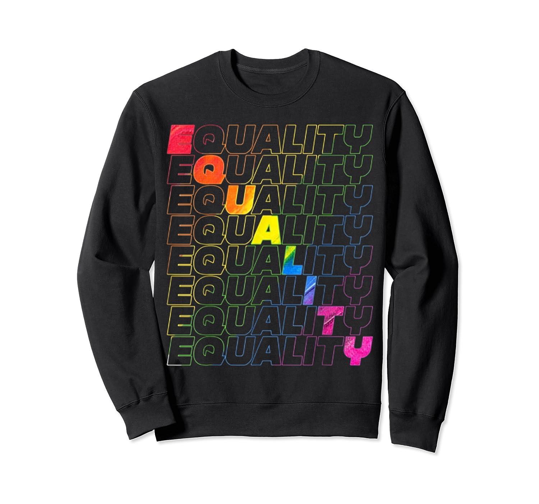 Lgbt Equality Rainbow Pride Lgbt Pride Gay Rights T Shirts Crewneck Sweater