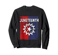 Junenth Black American African History Freedom Day Shirts Sweatshirt Black