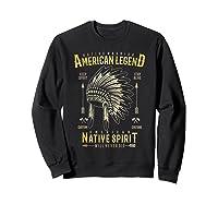Native American Warrior, Indian Native Spirit Shirts Sweatshirt Black