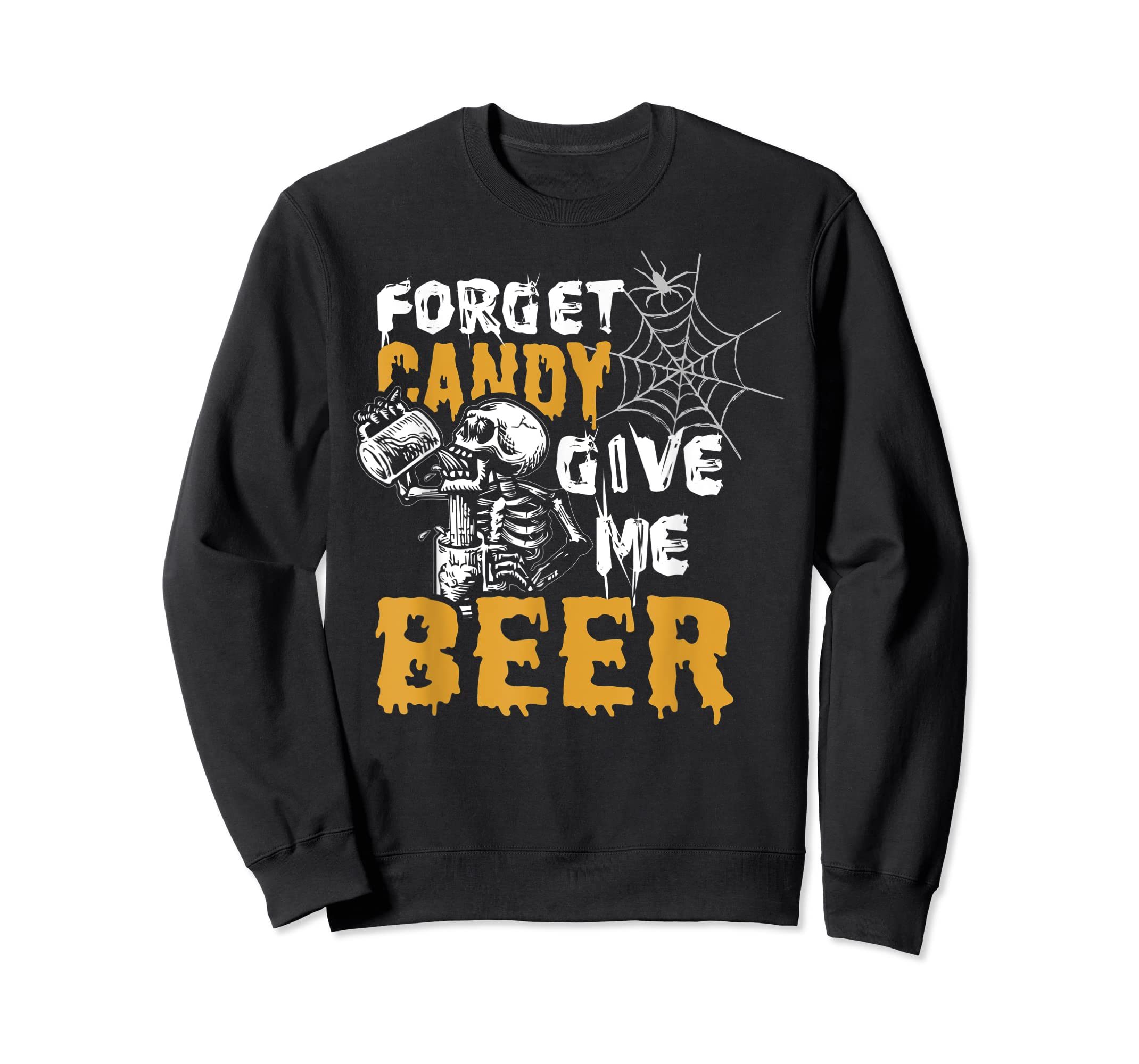 Forget Candy Give me Beer shirt Halloween Shirt gifts T-Shirt-Sweatshirt-Black