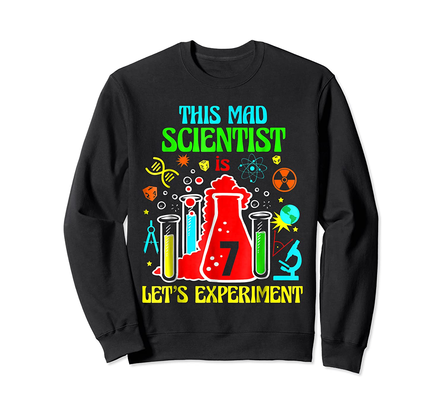 This Mad Scientist Is 7th Let's Experit 2012 Bday Shirts Crewneck Sweater