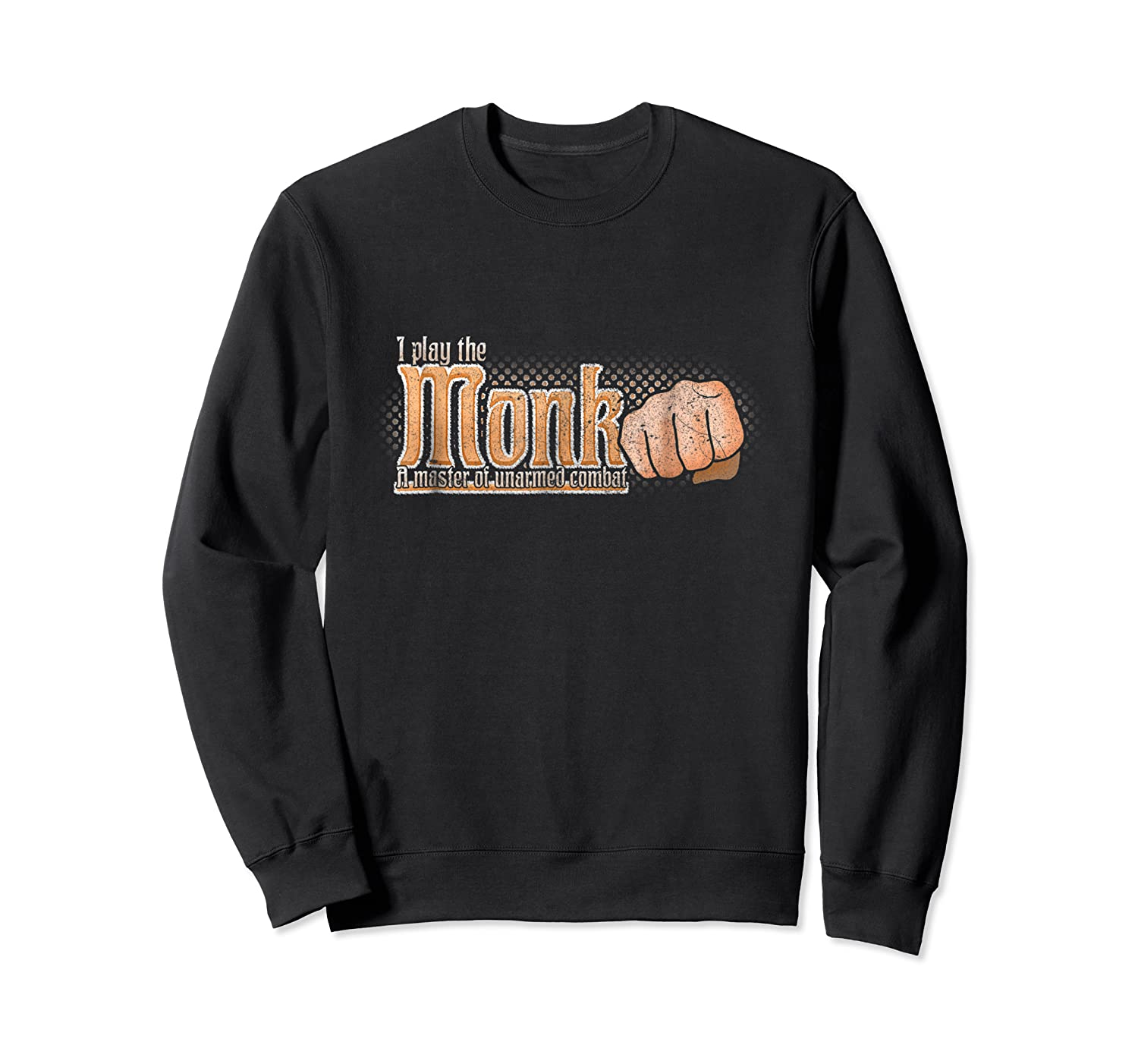 Play The Monk Dnd Dragons Roleplay Shirts Crewneck Sweater