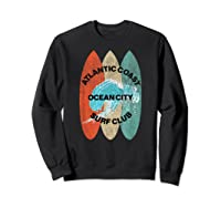 Atlantic Coast Surf Club Ocean City New Shirt T Shirt Sweatshirt Black