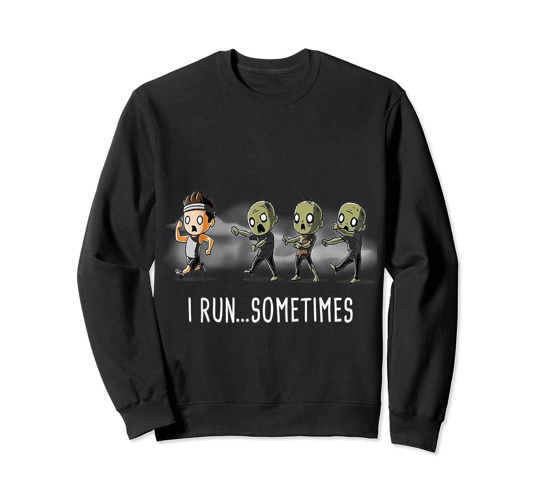 Run Sometimes Super Funny Dieting Shirts Crewneck Sweater
