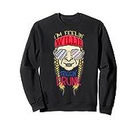 I'm Feeling Willie Friggin Drunk Flag July 4th Funny Shirts Sweatshirt Black