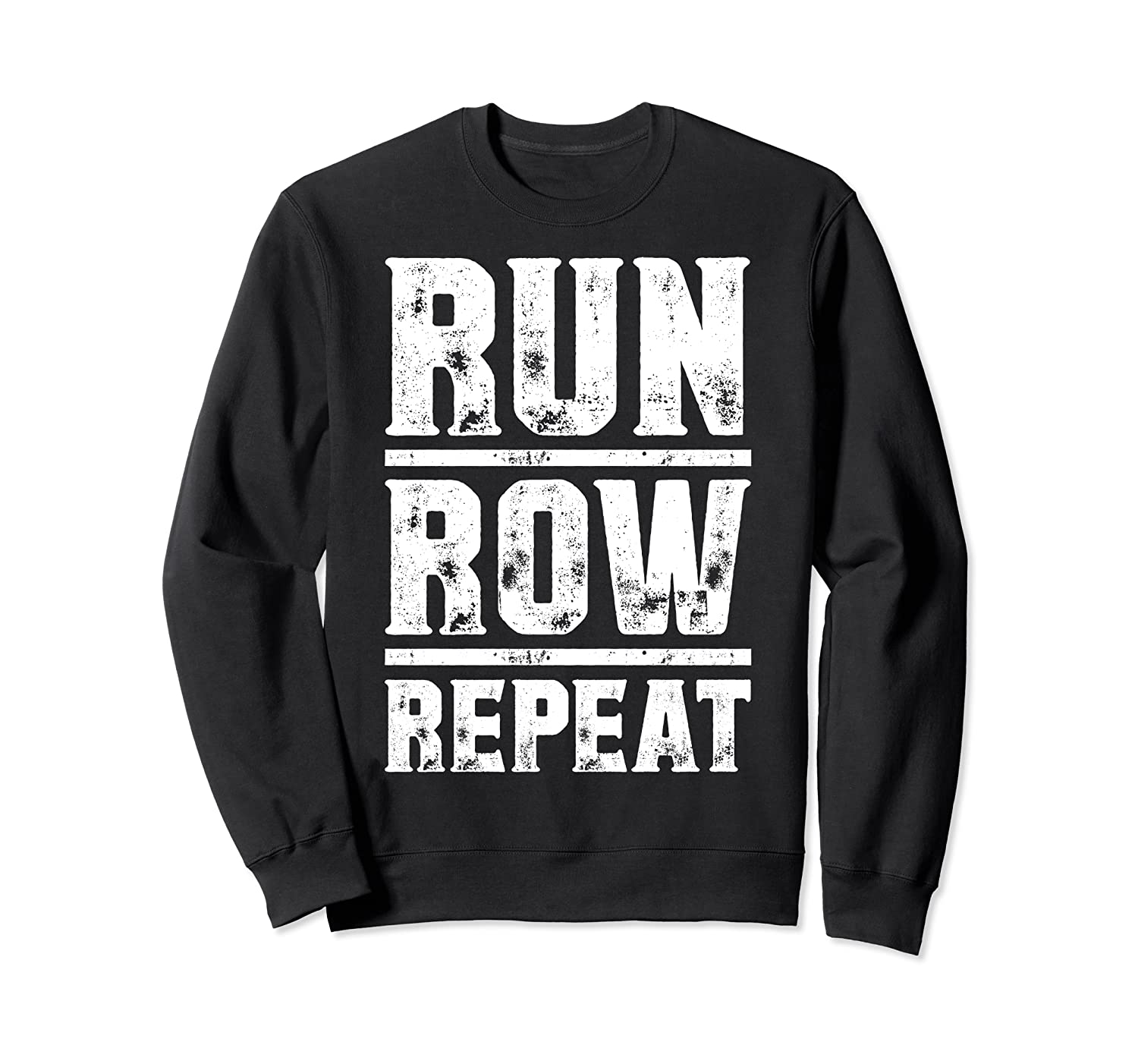 Run Row Repeat Ness Gym Workout Gift Shirts