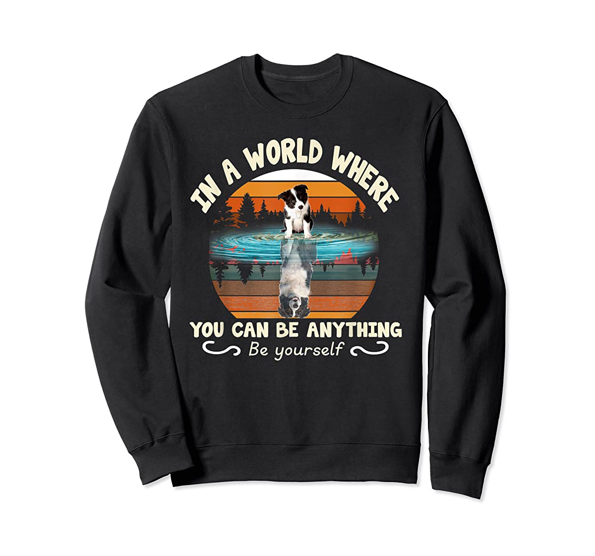 In A World Where You Can Be Anything Border Collie Tshirt-Sweatshirt-Black