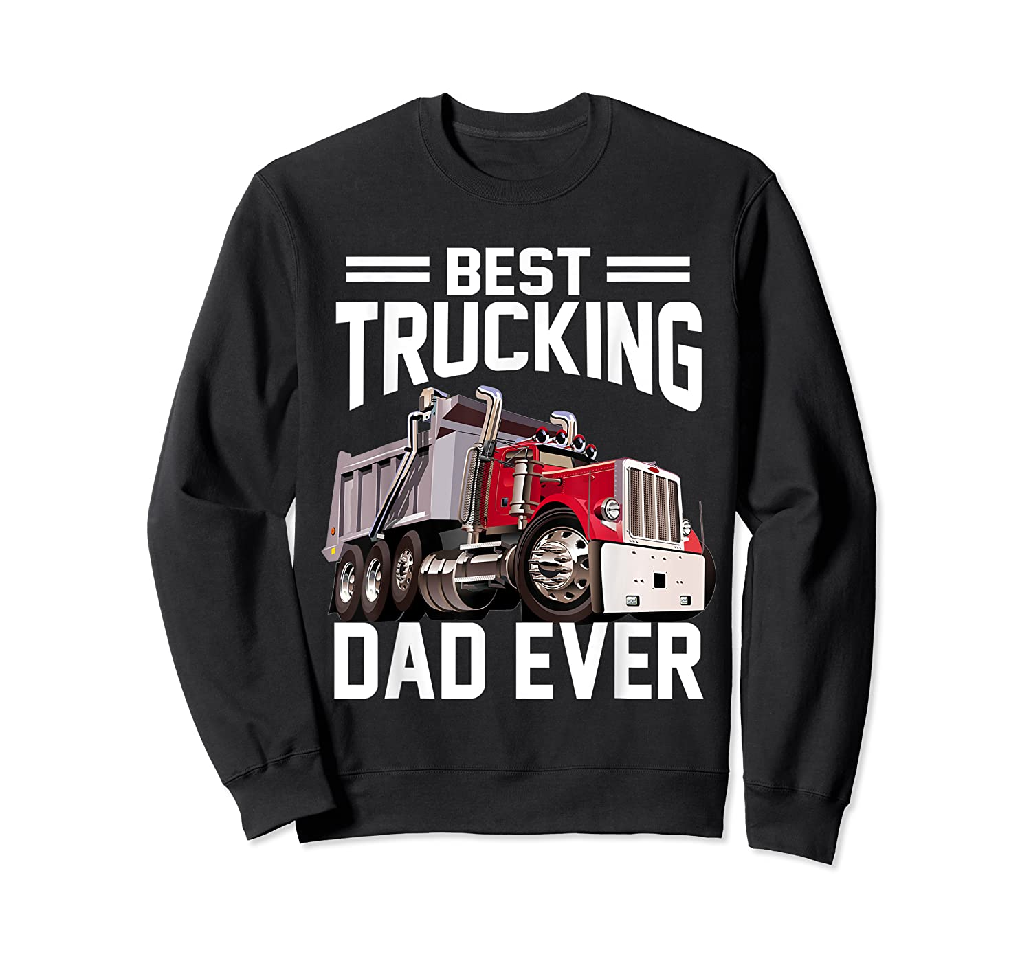 Best Trucking Dad Ever Father's Day Gift Shirts Crewneck Sweater
