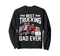Best Trucking Dad Ever Father's Day Gift Shirts Sweatshirt Black