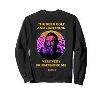 Thunderbolt And Lightning Galileo, Science Meme Shirts Sweatshirt Black