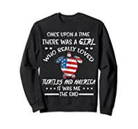 Once Upon A Time Turtle America 4th Of July T Shirt Gifts Sweatshirt Black