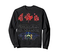 Living In Canada With New York Roots Ny Shirts Sweatshirt Black