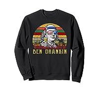 Ben Drankin 4th Of July Vintage Shirts Sweatshirt Black
