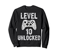 Level 10 Unlocked 10th Video Game Birthday Gift Shirts Sweatshirt Black