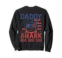 American Flag Daddy Shark Doo Doo Doo 4th Of July Shirts Sweatshirt Black