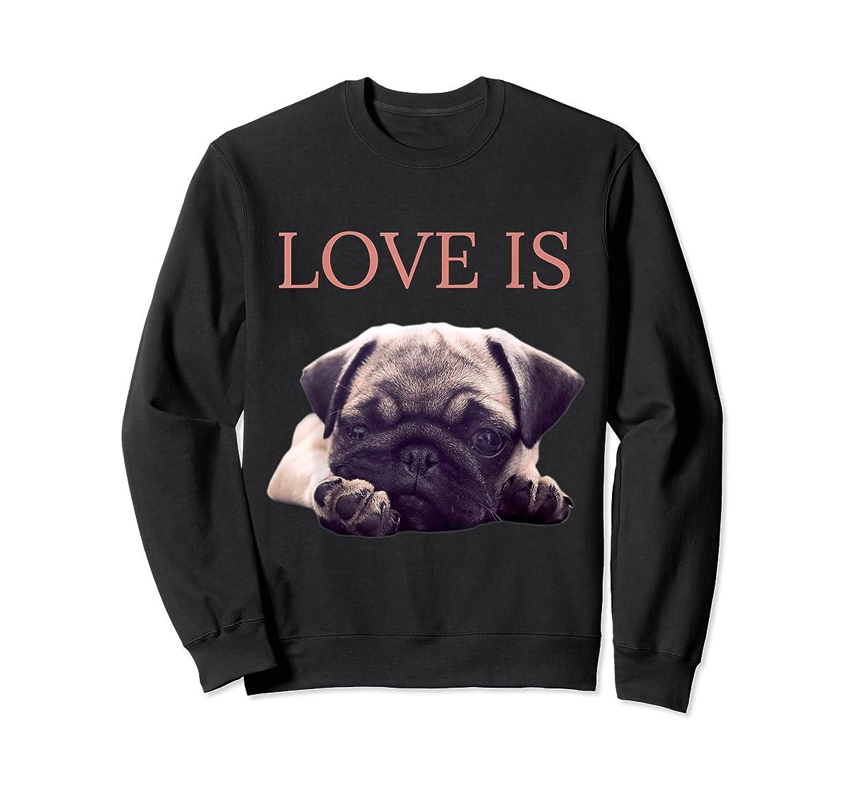 Mothers Day Pug Shirt Women Men Pug Mom Life Tee Love Is Dog-Sweatshirt-Black