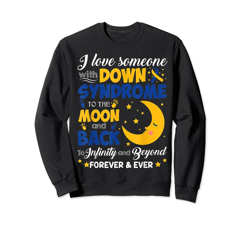 Mom Dad Love Someone World Down Syndrome Shirts Crewneck Sweater