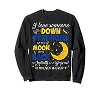 Mom Dad Love Someone World Down Syndrome Shirts Sweatshirt Black