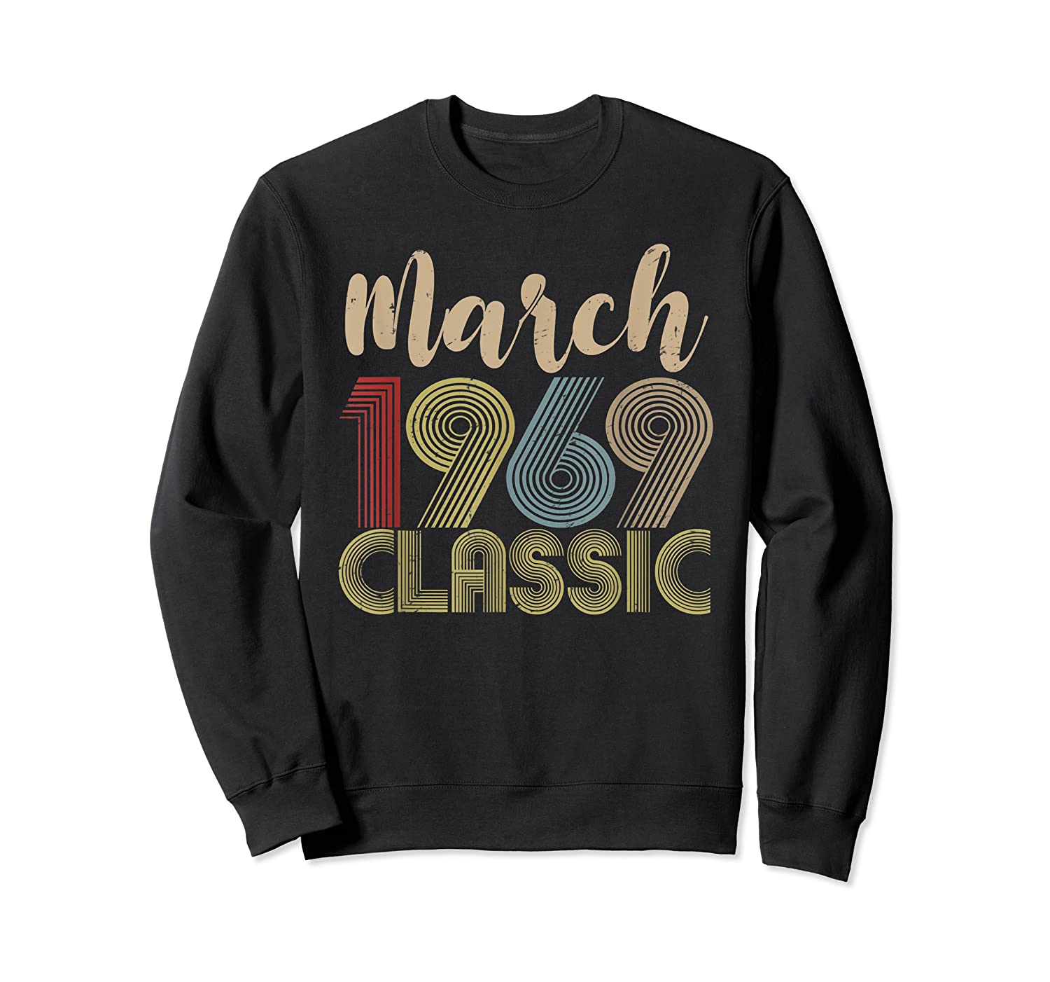 50th Birthday Gift Idea Classic Vintage March 1969 T-shirt Crewneck Sweater