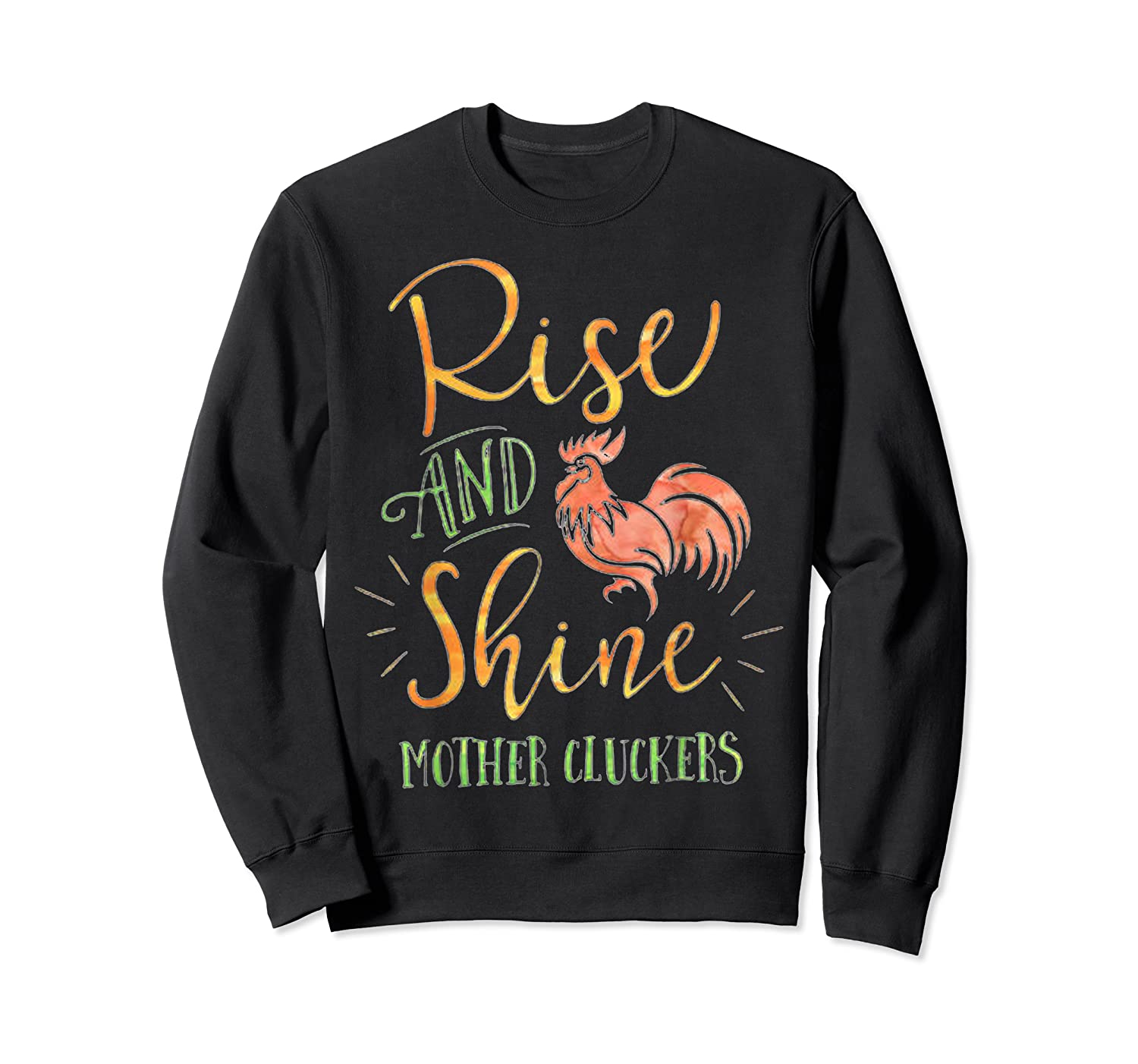 Rise And Shine Mother Cluckers Shirt Crewneck Sweater