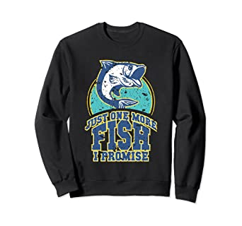 b865e509 Image Unavailable. Image not available for. Color: Funny Just One More Fish  I Promise Joke Fishing Sweatshirt