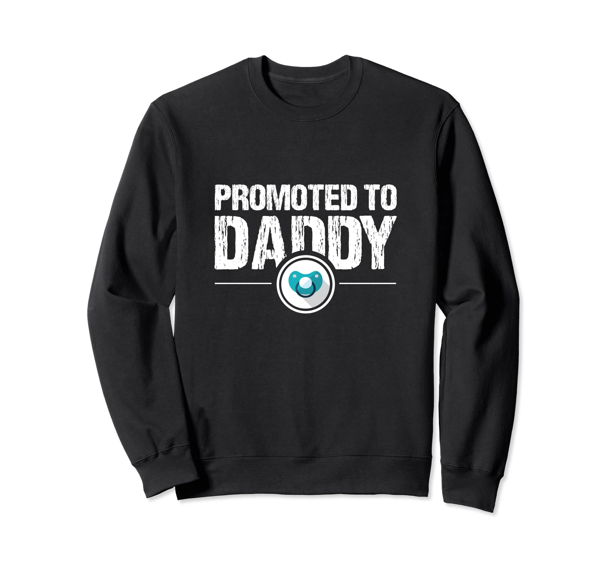 2df22a72 Amazon.com: Promoted To Daddy Funny Pacifier New Father Gift T-Shirt  Sweatshirt: Clothing