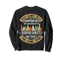 Corpus Christi City Flag Tshirt I Love Corpus Christi Shirt Sweatshirt Black