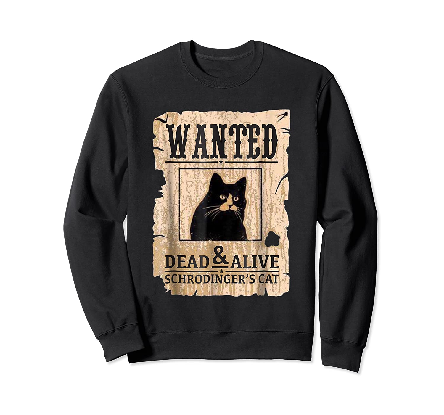 Funny Wanted Science Schrodinger's Cat Dead Or Alive Tshirts Crewneck Sweater