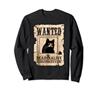 Funny Wanted Science Schrodinger's Cat Dead Or Alive Tshirts Sweatshirt Black