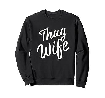 Amazon Thug Wife Sweatshirt