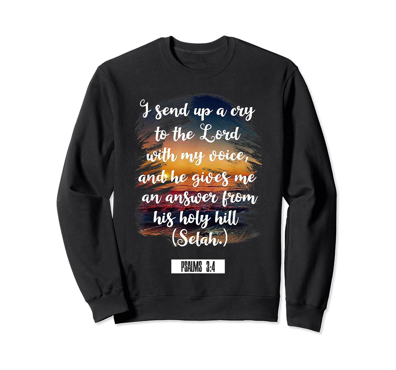 Christian Prayer Bible Verse Psalms 3 4 Quote T Shirt Crewneck Sweater