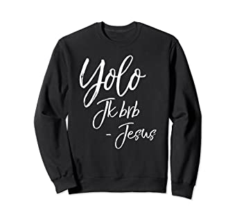 d41e89cd9 Image Unavailable. Image not available for. Color: Yolo JK BRB - Jesus  Sweatshirt ...