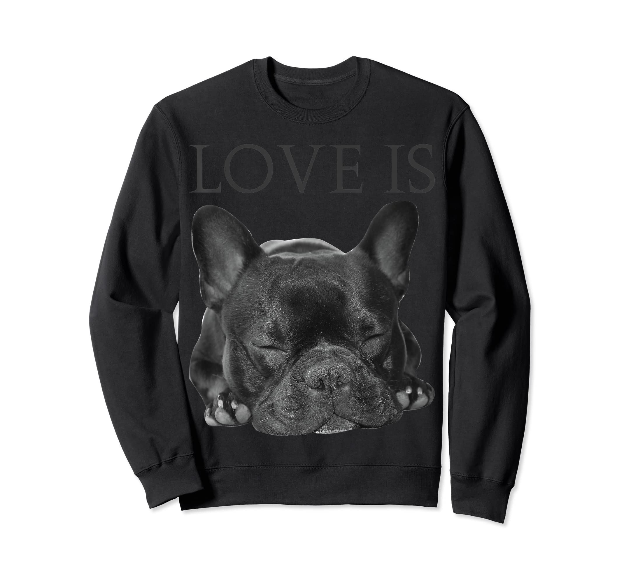 French Bulldog Shirt Love Is Cute Frenchie Dog Mom Gifts Tee-Sweatshirt-Black