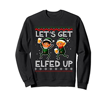 Amazoncom Lets Get Elfed Up Ugly Christmas Sweater Style