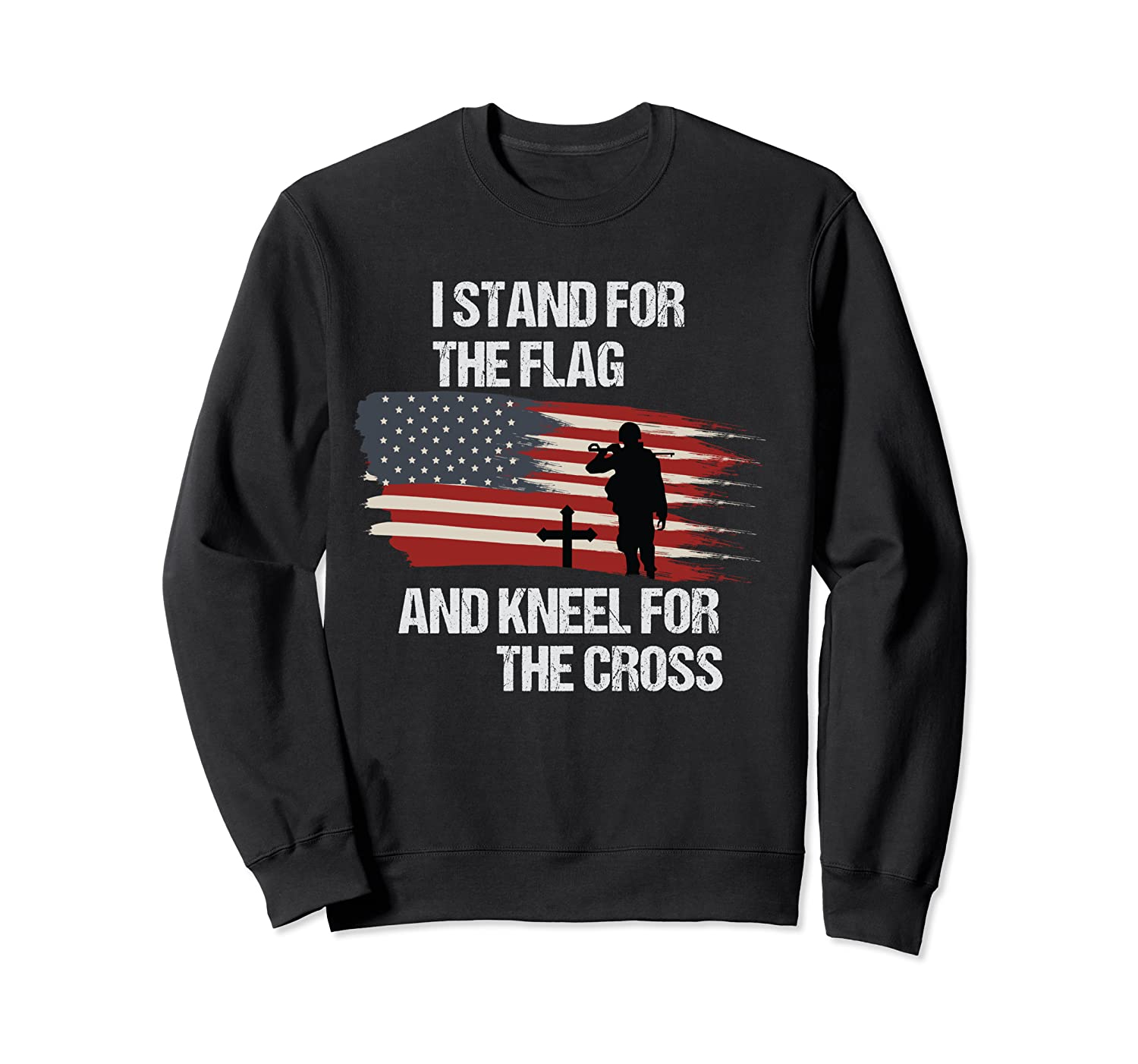 I Stand For The Flag And Kneel For The Cross T Shirt Crewneck Sweater