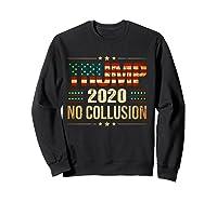 Trump 2020 No Collusion Shirts Sweatshirt Black