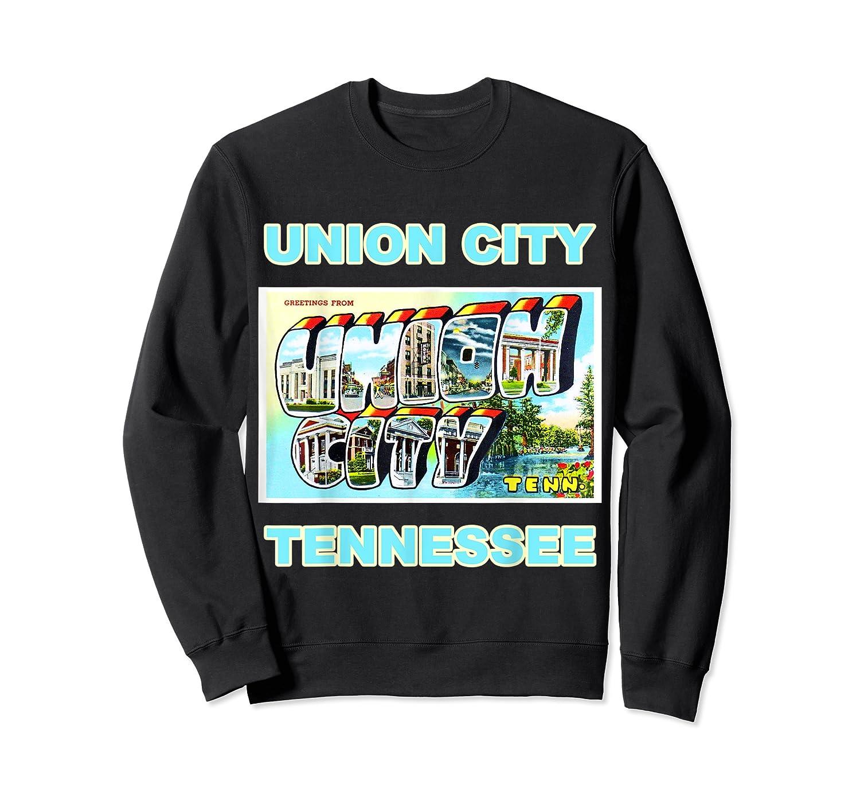 Lotta Shirts Union City Tennessee Postcard Greeting T Shirt Crewneck Sweater