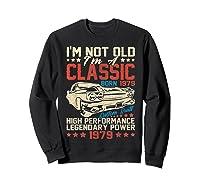 Vintage 40th Birthday I'm Not Old I'm Classic 1979 Car Shirts Sweatshirt Black