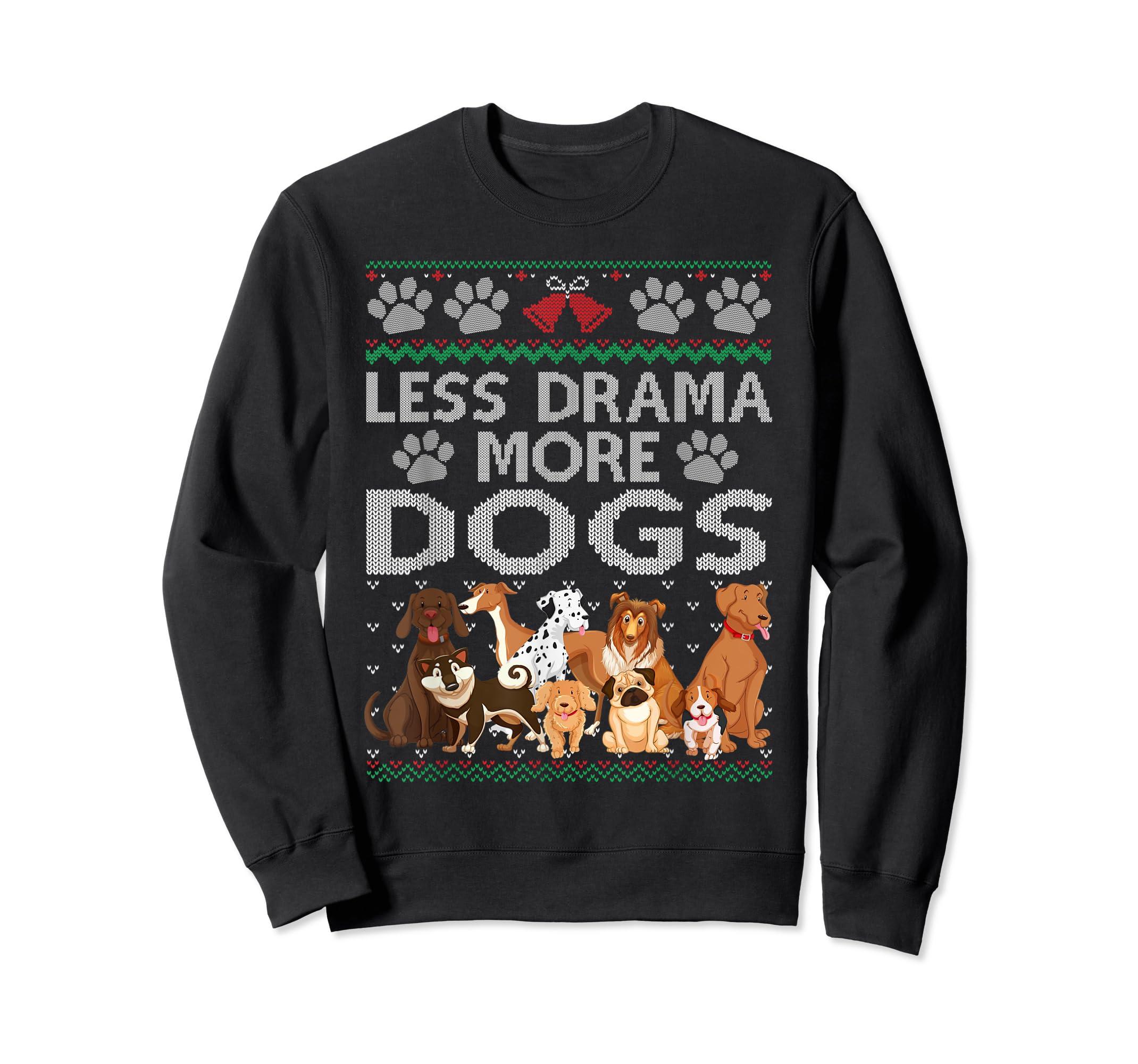 Less Drama More Dogs Cute Christmas Ugly Xmas Sweater Gift T-Shirt-Sweatshirt-Black