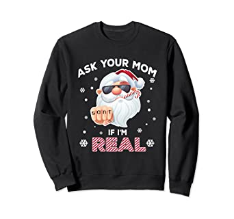 Amazoncom Ask Your Mom If Im Real Funny Xmas Sweater Clothing
