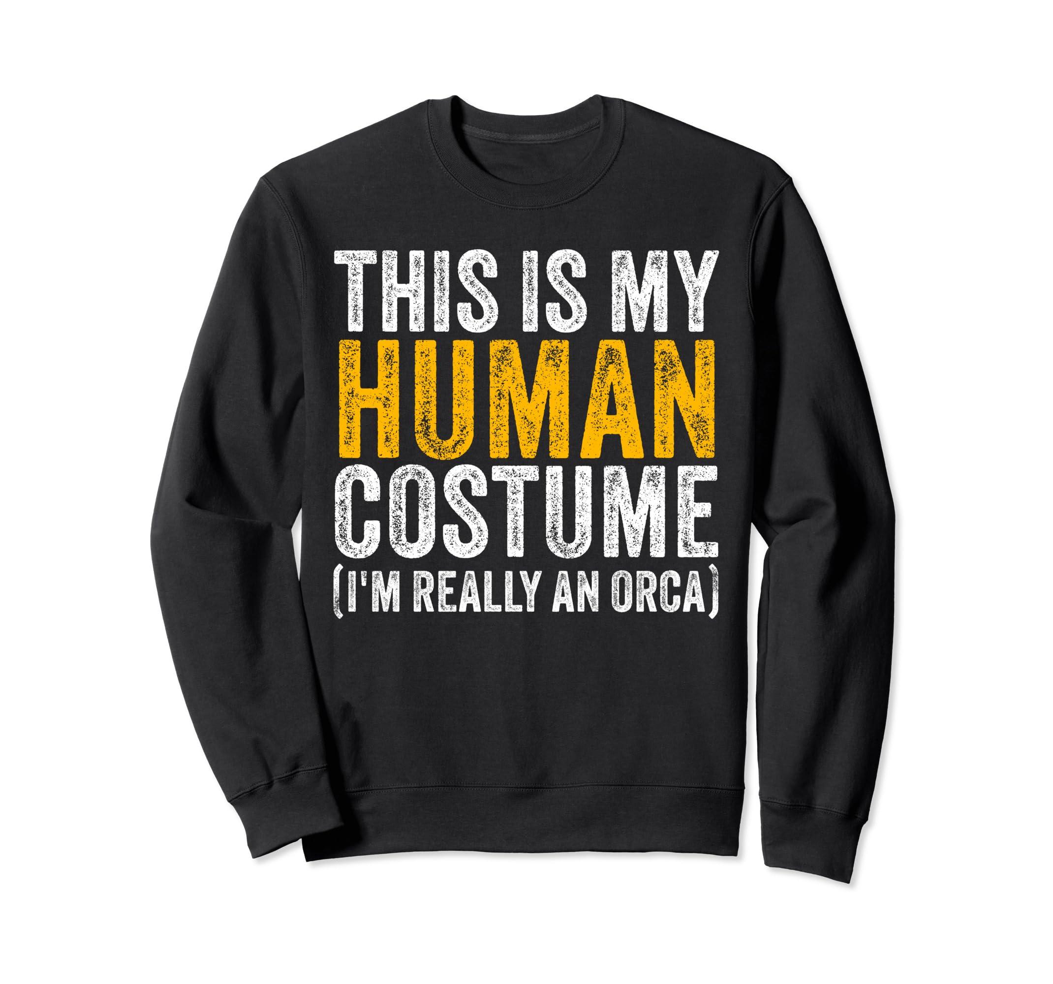 This Is My Human Costume I'm Really An Orca Halloween Whale Sweatshirt-Sweatshirt-Black