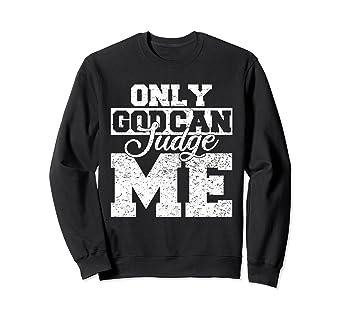 6dac1c4cf03c3 Amazon.com: Christian Shirts for Men Women Only God Can Judge Me ...