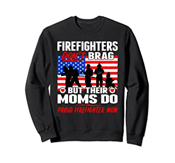 684c7d78c9 Image Unavailable. Image not available for. Color: Proud Firefighter Mom  Shirt Firefighters Don't Brag Fun Gift