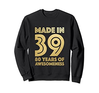 Image Unavailable Not Available For Color 80th Birthday Sweatshirt Grandma Age 80 Year Old Women Gifts