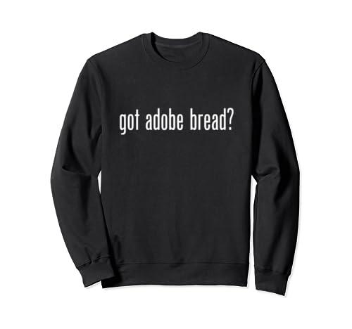Got Adobe Bread Retro Advert Logo Parody Funny Sweatshirt
