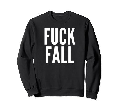 Fuck Fall Sweatshirt