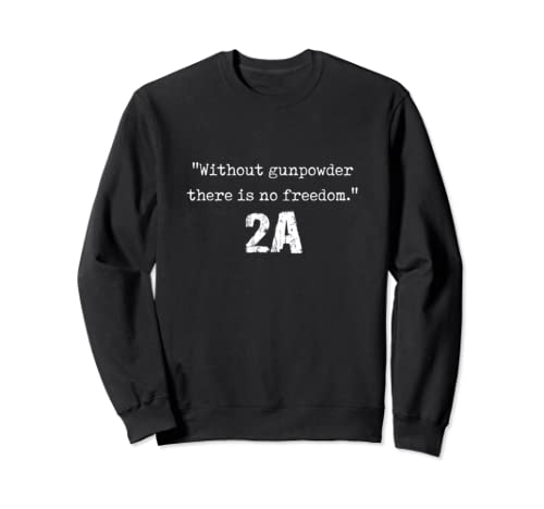 Without Gunpowder Shirt  Second Amendment Shirt Gun Rights Sweatshirt