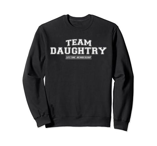Team Daughtry   Proud Family Surname, Last Name Gift Sweatshirt
