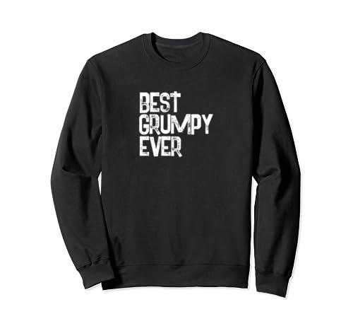 Best Grumpy Ever   Funny Sweatshirt