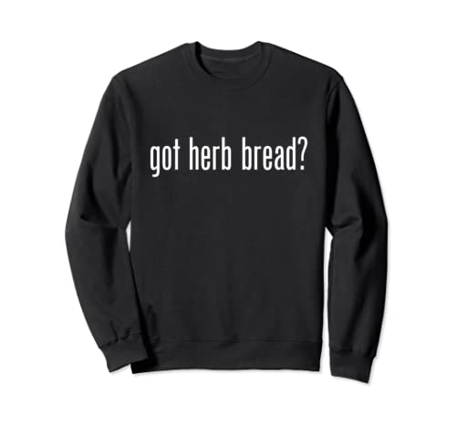 Got Herb Bread Retro Advert Logo Parody Funny Sweatshirt